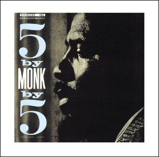 Thelonious Monk: 5 by 5